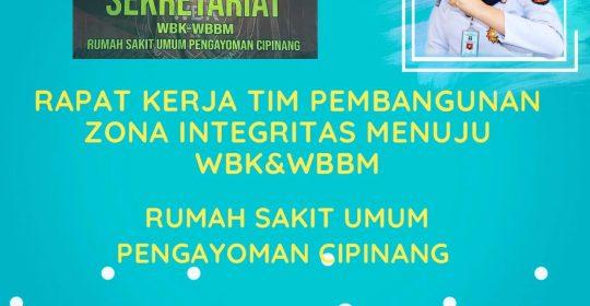 Rapat Kerja Tim Pembangunan Zona Integritas Menuju WBK dan WBBM RSU Pengayoman Cipinang