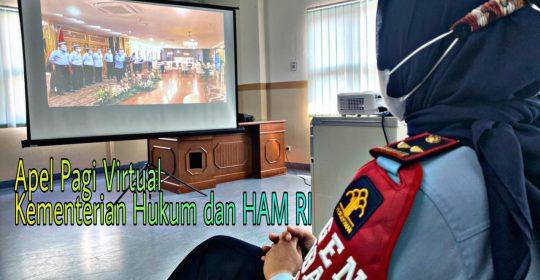 APEL PAGI VIRTUAL SERENTAK PEGAWAI KEMENKUMHAM SE-INDONESIA