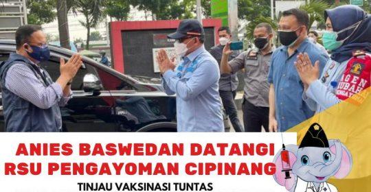 Anies Baswedan Datangi RSU Pengayoman, Tinjau Vaksinasi Tuntas